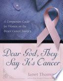 Dear God  They Say It s Cancer