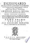 Dizionario italiano latino illirico a cui si premettono alcune brevi instruzioni grammaticali