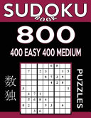 Sudoku Book 800 Puzzles  400 Easy and 400 Medium