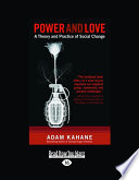 Power and Love  A Theory and Practice of Social Change  Large Print 16pt  Book PDF