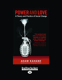 Power and Love: A Theory and Practice of Social Change (Large Print 16pt)