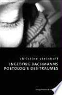 Ingeborg Bachmanns Poetologie des Traumes