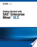 Getting Started with SAS Enterprise Miner 12 3
