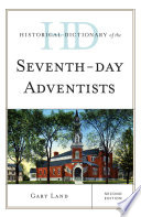 Historical Dictionary of the Seventh-Day Adventists In Nineteenth Century America It Has Since Spread Across