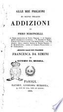 Alle Mie prigioni di Silvio Pellico addizioni di Piero Maroncelli       seguite dalle due tragedie  Francesca da Rimini  ed  Eufemio da Messina