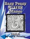 Easy Peasy Classic Mazes