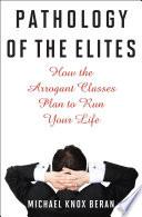 Pathology Of The Elites