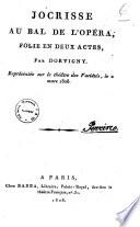 Jocrisse au bal de l'Opera, folie en deux actes, par Dorvigny. Representee sur le theatre des Varietes, le 2 mars 1808