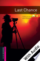 Last Chance   With Audio Starter Level Oxford Bookworms Library