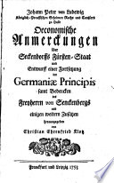 Johann Peter von Ludewig oeconomische Anmerckungen über Seckendorffs Fürsten-Staat und Entwurff einer Fortsetzung der Germaniae Principes