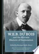 W E B Du Bois And The Africana Rhetoric Of Dealienation