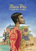 Marco Polo : il viaggio delle meraviglie