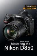 download ebook mastering the nikon d850 pdf epub