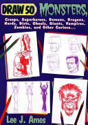 Draw 50 Monsters  Creeps  Superheroes  Demons  Dragons  Nerds  Dirts  Ghouls  Giants  Vampires  Zombies  and Other Curiosa