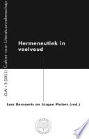 Hermeneutiek In Veelvoud Clw 3 Cahier Voor Literatuurwetenschap