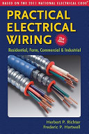 Practical Electrical Wiring  Residential  Farm  Commercial and Industrial