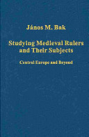 Studying Medieval Rulers and Their Subjects