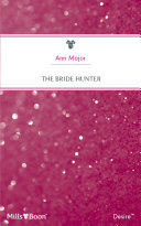 The Bride Hunter Elusive Heiress His Assignment Pursue And