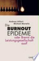 Die Burnout Epidemie oder brennt die Leistungsgesellschaft aus