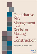 Quantitative Risk Management And Decision Making In Construction