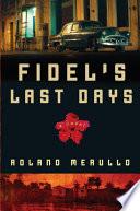 Fidel s Last Days