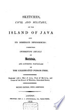 Sketches Civil And Military Of The Island Of Java And Its Immediate Dependencies