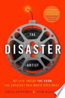 The Disaster Artist : of the mysteriously wealthy misfit and producer,...