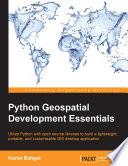 Python Geospatial Development Essentials