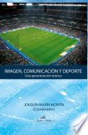 Imagen, comunicación y deporte : una aproximación teórica