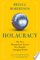 Holacracy : turns everyone into a leader. holacracy distributes authority...