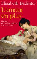 L amour en plus  Histoire de l amour maternel