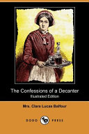 The Confessions of a Decanter  Illustrated Edition   Dodo Press