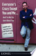 Everyone s Crazy Except You and Me       And I m Not So Sure About You Book PDF