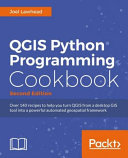 Qgis Python Programming Cookbook Second Edition