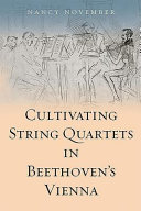 Cultivating String Quartets in Beethoven s Vienna