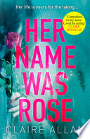 Her Name Was Rose  The gripping psychological thriller you need to read this year Book PDF