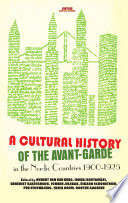 A Cultural History of the Avant Garde in the Nordic Countries 1900 1925