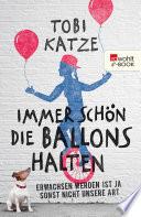 Immer sch  n die Ballons halten