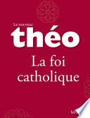 Le nouveau Th  o   Livre 4   La foi catholique
