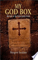 My God Box Margaret Iuculano God Was Only For Adults And