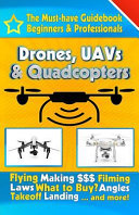 Drones, UAVs and Quadcopters