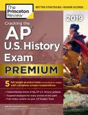 Cracking the AP U.S. History Exam 2019, Premium Edition