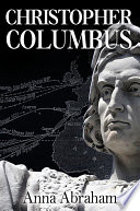 Christopher Columbus He Changed The Old World Through