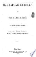 Marmaduke Herbert, Or The Fatal Error