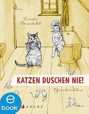Katzen duschen nie. Geschichten