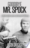 Goodbye Mr  Spock  A Look at the Career of Leonard Nimoy