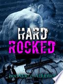 Hard Rocked  A Rock Star Romance