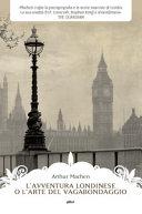 L'avventura londinese o l'arte del vagabondaggio