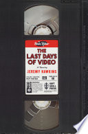 The Last Days of Video