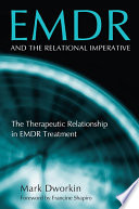 EMDR And The Relational Imperative : and long-time practitioner, explores the subtle nuances...